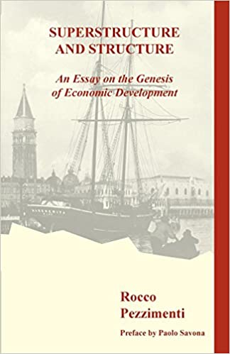 Superstructure And Structure An Essay On The Genesis Of Economic  An Essay On The Genesis Of Economic Development Rocco Pezzimenti   Amazoncom Books