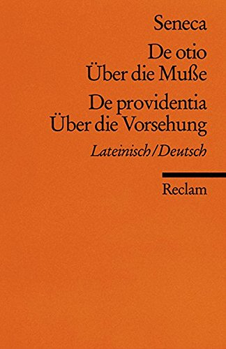 Reclams Universal-Bibliothek Nr. 9610: De otio / Über die Muße. De providentia / Über die Vorsehung