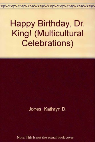 Happy Birthday, Dr. King! (Multicultural Celebrations) (Happy Birthday Dr Martin Luther King Jr)
