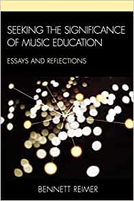 Seeking the Significance of Music Education: Essays and