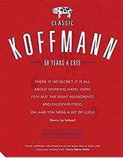 Classic Koffmann: Pierre Koffmann