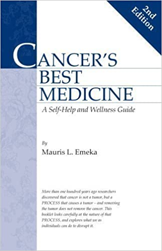 Book Cancer's Best Medicine -- A Self-Help and Wellness Guide, second edition by Mauris L. Emeka (2009-01-31)