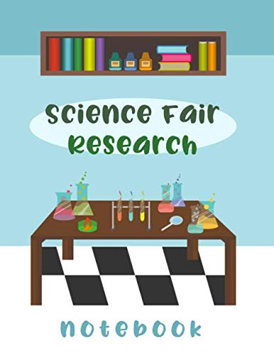 Science Fair Research Notebook: Experiment Documentation and Lab Tracker, Kids Chemistry Biochemistry Ingredients Recipe Project Planner