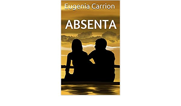 Absenta (Spanish Edition) - Kindle edition by Eugenia Carrion. Literature & Fiction Kindle eBooks @ Amazon.com.