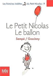 """Afficher """"Les histoires inédites du petit Nicolas n° 9 Le petit Nicolas, le ballon et autres histoires inédites"""""""