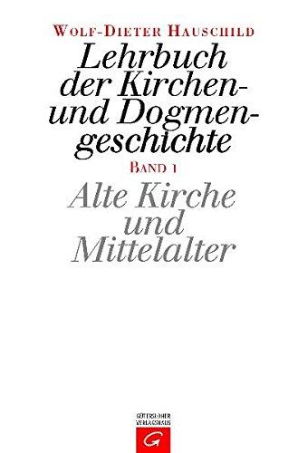 Lehrbuch der Kirchen- und Dogmengeschichte, Bd.1, Alte Kirche und Mittelalter