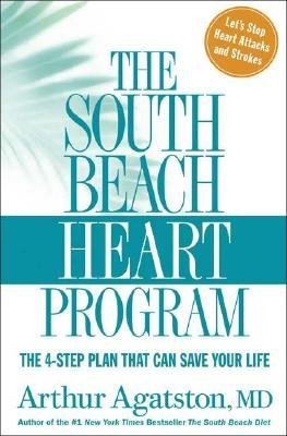 [(The South Beach Heart Program: The 4-Step Plan That Can Save Your Life)] [Author: M.D. Arthur S Agatston] published on (December, - South Beach Program Heart
