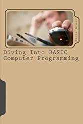 Diving Into BASIC Computer Programming by Chris Green (2011-01-24)