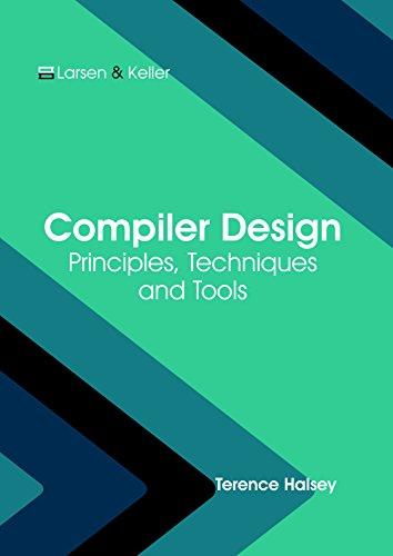 Compiler Design: Principles, Techniques and Tools