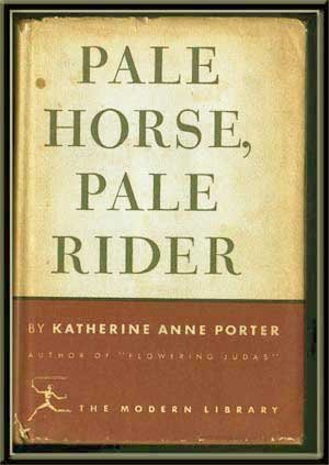 Pale Horse, Pale Rider: Three Short Novels (The Modern Library of the World's Best Books, No. 45) (Modern Family A Tale Of Three Cities)
