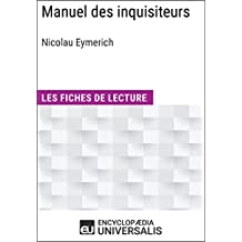 Manuel des inquisiteurs de Nicolau Eymerich: Les Fiches de lecture d'Universalis (French Edition)
