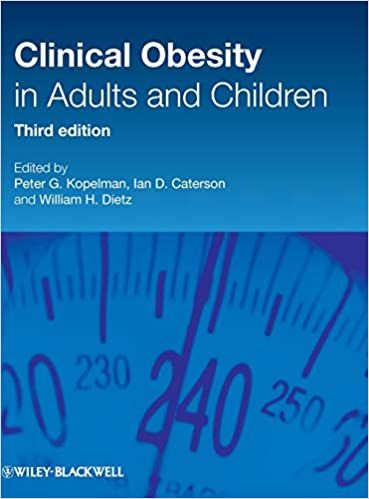 Clinical Obesity in Adults and Children, Second Edition
