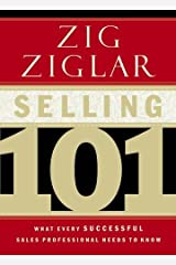 Selling 101: What Every Successful Sales Professional Needs to Know Hardcover
