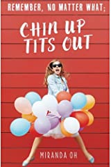 Remember, no matter what; Chin UP, Tits Out: A chick lit romantic comedy Paperback