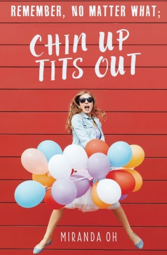 Download Remember, no matter what; Chin UP, Tits Out: A chick lit romantic comedy ebook