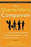 The Quarterlifer's Companion : How to Get on the Right Career Path, Control Your Finances, and Find the Support Network You Need to Thrive