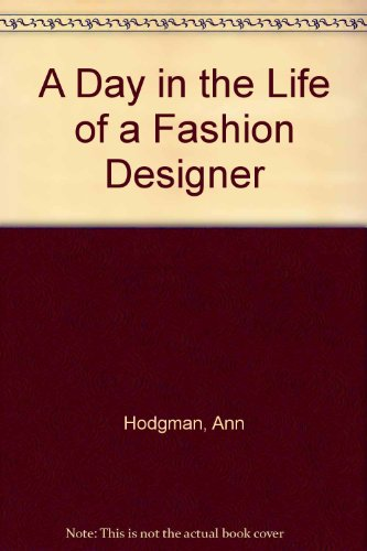 (A Day in the Life of a Fashion Designer)