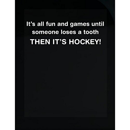 It's All Fun And Games Until Someone Loses Tooth It's Hockey - (Lose Game T-shirt)