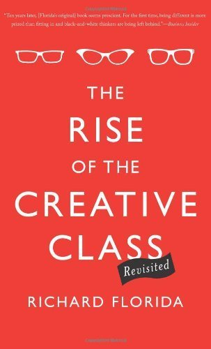 Rise of the Creative Class--Revisited by Florida, Richard (2014) Paperback