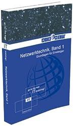Netzwerktechnik Band 1: Grundlagen für Einsteiger