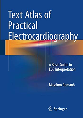 Text Atlas of Practical Electrocardiography: A Basic Guide to ECG Interpretation