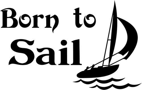 Mandy Graphics Born to Sail Sailing Sailboat Vinyl Die Cut Decal Sticker for Car Truck Motorcycle Windows Bumper Wall Home Office Decor Size- [15 inch/38 cm] Wide and Color- Gloss Black