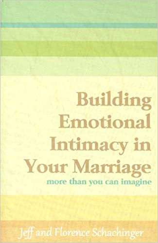 Building Emotional Intimacy in Your Marriage:More Than You