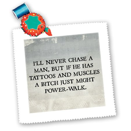 Xander funny quotes - Ill never chase a man but if he has tattoos a bitch might power walk - 14x14 inch quilt square (qs_201901_5)