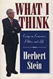 What I Think, Herbert Stein, 0844740985
