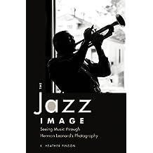 The Jazz Image: Seeing Music Through Herman Leonard's Photography