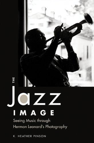The Jazz Image: Seeing Music through Herman Leonard's Photography (American Made Music Series) - Herman Leonard Jazz