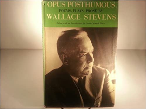 Opus Posthumous Poems Plays Prose By Wallace Stevens