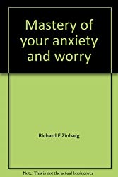 Mastery of your anxiety and worry: Therapist guide (TherapyWorks)
