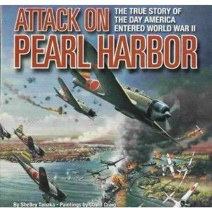 Attack on Pearl Harbor : The True Story of the Day America Entered World War II
