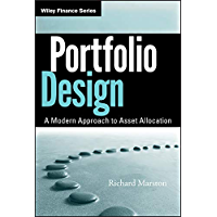Portfolio Design: A Modern Approach to Asset Allocation (Wiley Finance Book 641)