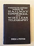 img - for Twentieth Century Manual of Railway Commercial and Wireless Telegraphy book / textbook / text book