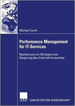 Performance Management für IT-Services: Realisierung von Strategien und Steigerung des Unternehmenswertes
