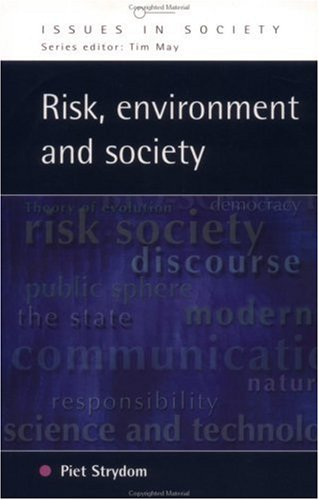 Risk, Environment and Society: Ongoing Debates, Current Issues and Future Prospects (Issues in Society)