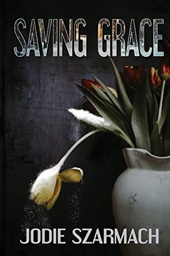 Saving Grace [Szarmach, Jodie] (Tapa Blanda)