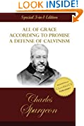 #3: All of Grace, According to Promise, A Defense of Calvinism: 3 Classic Works by C. H. Spurgeon the Prince of Preachers