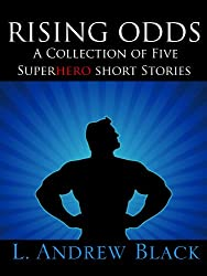 Rising Odds: A Superhero Short Story Collection