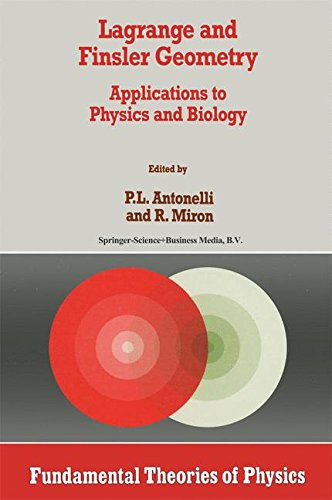 Lagrange and Finsler Geometry: Applications to Physics and Biology (Fundamental Theories of Physics)