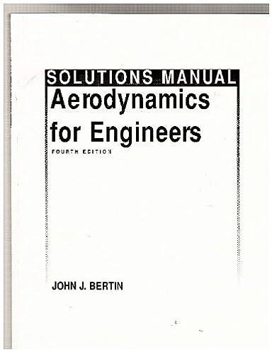 solutions manual aerodynamics for engineers john j bertin rh amazon com Aerodynamic Testing Aerodynamic Testing