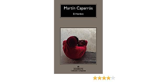 El hambre (Spanish Edition): Martin Caparros: 9788433978066: Amazon.com: Books