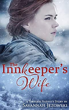 The Innkeeper's Wife (Timeless Nativity Series Book 1)