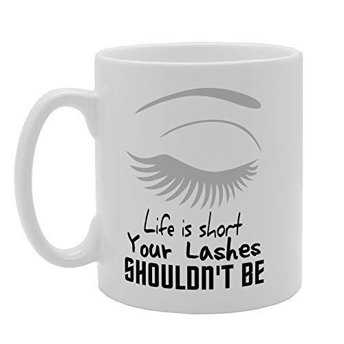 Quote Coffee Mug Life Is Short Your Lashes Shouldn't Be Novelty Mug Cup Gift Tea Coffee Ceramic Mug Funny 11oz