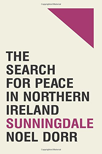 Sunningdale: The Search for Peace in Northern Ireland