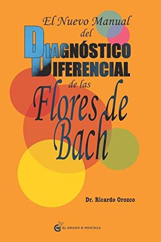El nuevo manual del diagnóstico diferencial de las Flores de Bach  [Orozco, Dr. Ricardo] (Tapa Blanda)