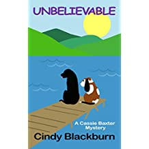 Unbelievable: A Humorous and Romantic Cozy (Cassie Baxter Mysteries Book 1)