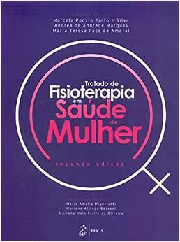 Tratado de Fisioterapia em Saúde da Mulher   Amazon.com.br